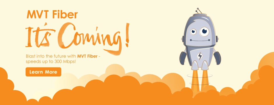 Blast into the future with MVT Fiber!